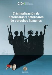 Descarga aquí el ultimo informe de la CIDH sobre la criminalizacion de Defensores y Defensoras DDHH
